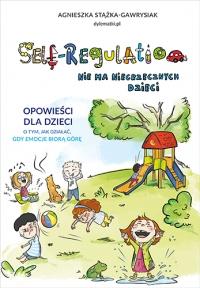 Self-Regulation. Nie ma niegrzecznych dzieci  - Stążka-Gawrysiak Agnieszka   mała okładka