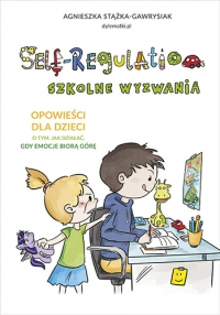 Self-Regulation. Szkolne wyzwania - Stążka-Gawrysiak Agnieszka   mała okładka