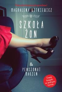 Szkoła żon & Pensjonat marzeń - Magdalena Witkiewicz | mała okładka