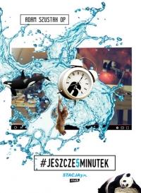 Jeszcze pięć minutek - Adam Szustak | mała okładka