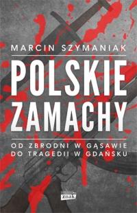 Polskie zamachy - Marcin Szymaniak | mała okładka