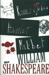 Romeo i Julia. Hamlet. Makbet - William Shakespeare  | mała okładka