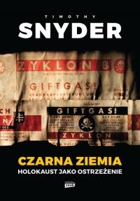 Czarna ziemia. Holokaust jako ostrzeżenie - Timothy Snyder | mała okładka