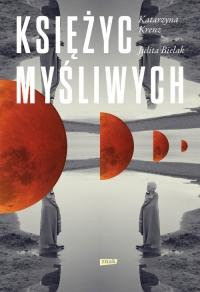 Księżyc myśliwych - Katarzyna Krenz, Julita Bielak | mała okładka