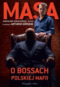 Masa o bossach polskiej mafii - Artur Górski | mała okładka