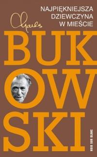 Najpiękniejsza dziewczyna w mieście - Charles Bukowski | mała okładka