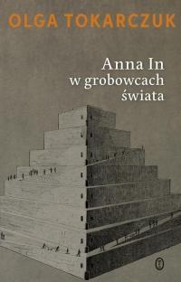 Anna In w grobowcach świata - Olga Tokarczuk   mała okładka
