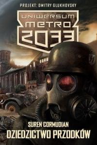 Uniwersum Metro 2033. Dziedzictwo przodków - Suren Cormudian   mała okładka