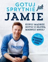 Gotuj sprytnie jak Jamie - Jamie Oliver   mała okładka
