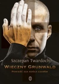 Wieczny Grunwald - Szczepan Twardoch | mała okładka