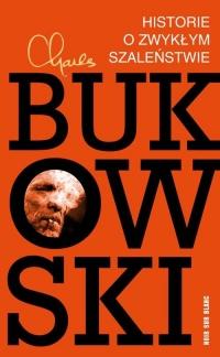 Historie o zwykłym szaleństwie - Charles Bukowski   mała okładka