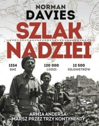 Szlak Nadziei. Armia Andersa. Marsz przez trzy kontynenty  - Norman Davies | mała okładka