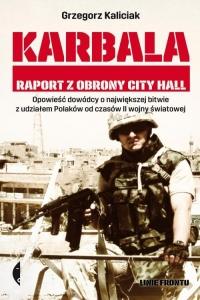 Karbala. Raport z obrony City Hall - Grzegorz Kaliciak | mała okładka
