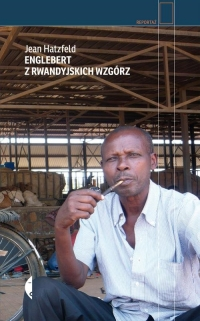 Englebert z rwandyjskich wzgórz - Jean Hatzfeld | mała okładka