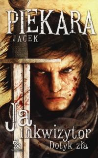 Ja, inkwizytor. Dotyk zła  - Jacek Piekara | mała okładka