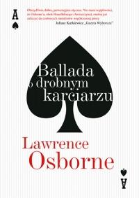 Ballada o drobnym karciarzu - Lawrence Osborne | mała okładka