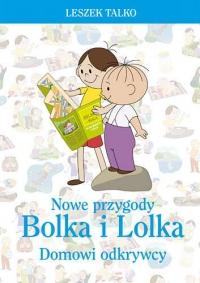 Nowe przygody Bolka i Lolka. Domowi odkrywcy - Leszek Talko | mała okładka