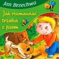 Jak rozmawiać trzeba z psem - Jan Brzechwa   mała okładka