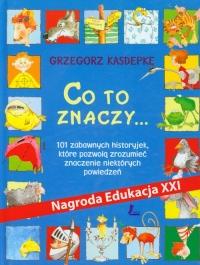 Co to znaczy - Grzegorz Kasdepke | mała okładka