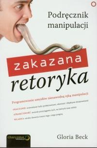 Zakazana retoryka. Podręcznik manipulacji - Gloria Beck | mała okładka