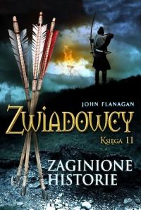 Zwiadowcy. Księga 11. Zaginione historie - John Flanagan | mała okładka