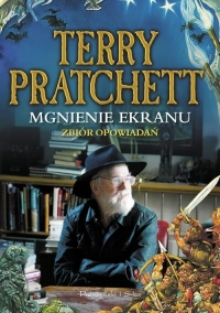 Mgnienie ekranu. Zbiór opowiadań - Terry Pratchett   mała okładka