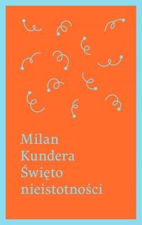 Święto nieistotności - Milan Kundera   mała okładka