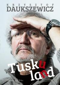 Tuskuland - Krzysztof Daukszewicz | mała okładka