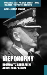 Niepokorny. Rozmowy z generałem Adamem Rapackim - Elżbieta Sitek-Wasiak   mała okładka