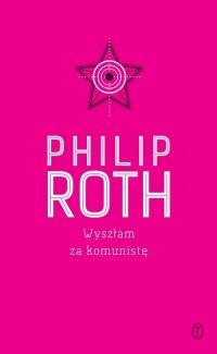 Wyszłam za komunistę - Philip Roth   mała okładka