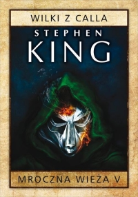 Mroczna Wieża. Tom 5. Wilki z Calla - Stephen King   mała okładka