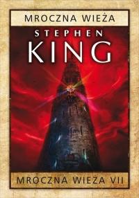 Mroczna wieża Tom 7 Mroczna wieża - Stephen King   mała okładka