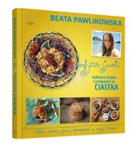 Szczęśliwe garnki Kulinarne przepisy na zdrowe ciastka - Beata Pawlikowska | mała okładka