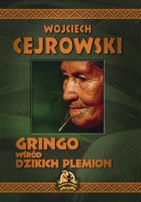 Gringo wśród dzikich plemion - Wojciech Cejrowski   mała okładka