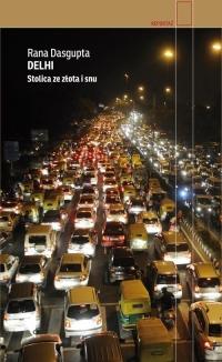 Delhi. Stolica ze złota i snu - Rana Dasgupta | mała okładka