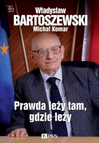 Prawda leży tam, gdzie leży - Michał Komar, Władysław Bartoszewski | mała okładka