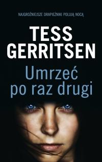 Umrzeć po raz drugi - Tess Gerritsen | mała okładka