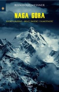 Naga Góra. Nanga Parbat – Brat, śmierć i samotność - Reinhold Messner | mała okładka