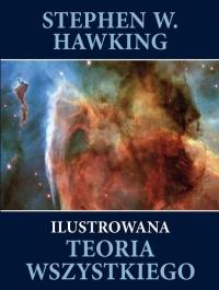 Ilustrowana teoria wszystkiego - Stephen Hawking | mała okładka
