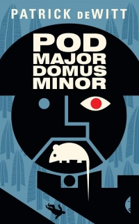 Podmajordomus Minor - Patrick DeWitt   mała okładka