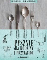 Pysznie dla rodziny i przyjaciół -  Joanna Drzazga, Gosia Wieruszewska   mała okładka