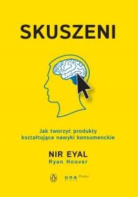 Skuszeni. Jak tworzyć produkty kształtujące nawyki konsumenckie - Eyal Nir | mała okładka