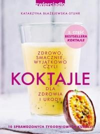 Koktajle. Zdrowo smacznie wyjątkowo - Katarzyna Błażejewska | mała okładka