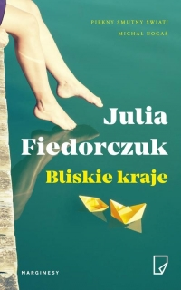 Bliskie kraje - Julia Fiedorczuk   mała okładka