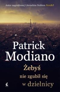 Żebyś nie zgubił się w dzielnicy - Patrick Modiano | mała okładka