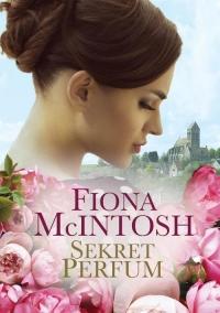Sekret perfum - Fiona McIntosh | mała okładka