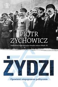 Żydzi. Opowieści niepoprawne politycznie - Piotr Zychowicz   mała okładka