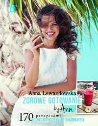 Zdrowe gotowanie by Ann - Anna Lewandowska | mała okładka