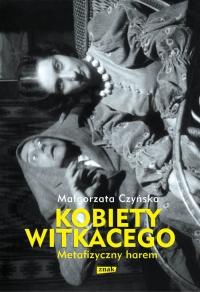 Metafizyczny harem. Kobiety Witkacego - Małgorzata Czyńska | mała okładka