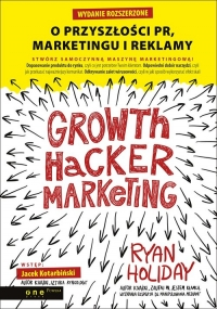 Growth Hacker Marketing. O przyszłości PR, marketingu i reklamy - Ryan Holiday | mała okładka